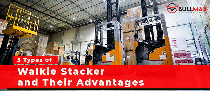 types-of-walkie-stacker-and-their-advantages